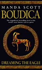 Boudica: Dreaming the Eagle (Boudica 1) by…