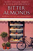 Bitter Almonds: Recollections and Recipes…