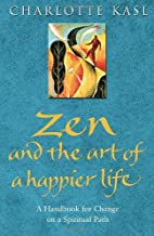 Zen and the Art of a Happier Life by…