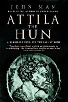 Attila the Hun by John Man