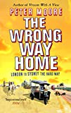 Moore, Peter: The Wrong Way Home