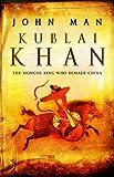 Man, John: Kublai Khan