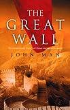 Man, John: The Great Wall