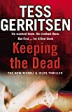 Tess Gerritsen: Keeping the Dead