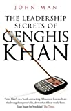 John Man: The Leadership Secrets of Genghis Khan