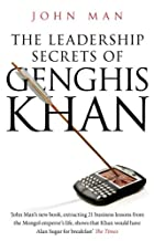 The Leadership Secrets of Genghis Khan by…