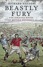 Beastly Fury: The Strange Birth Of British…