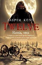 Twelve (Danilov Quintet 1) by Jasper Kent