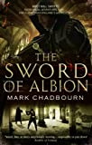 Chadbourn, Mark: The Sword of Albion: The Sword of Albion Trilogy, Book 1
