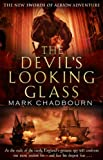 Chadbourn, Mark: The Devil's Looking-Glass: The Sword of Albion Trilogy, Book 3
