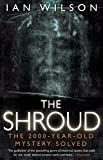 Wilson, Ian: The Shroud: The 2000-Year-Old Mystery Solved