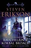 Erikson, Steven: The Tales of Bauchelain and Korbal Broach Volume 1.