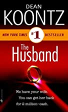 THE HUSBAND by Dean Koontz by Dean Koontz