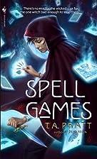 Spell Games by T.A. Pratt