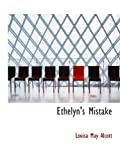 Alcott, Louisa May: Ethelyn's Mistake