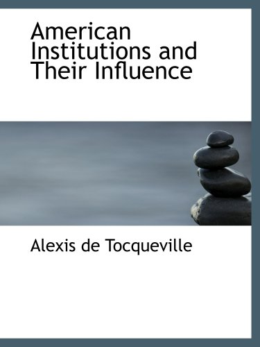 american-institutions-and-their-influence