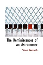 The Reminiscences of an Astronomer by Simon…