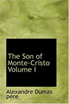 The Son of Monte-Cristo Volume I by…
