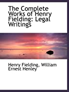 The Complete Works of Henry Fielding. Volume…