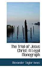 The Trial of Christ by A. T. Innes