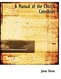 Davies, James: A Manual of the Church Catechism (Large Print Edition)