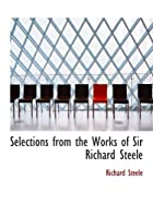 Selections from the Works of Sir Richard…