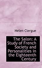 The Salon: A Study of French Society and…
