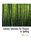 Lomas, Robert: Literary Selections for Practice in Spelling