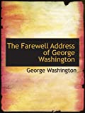 Washington, George: The Farewell Address of George Washington