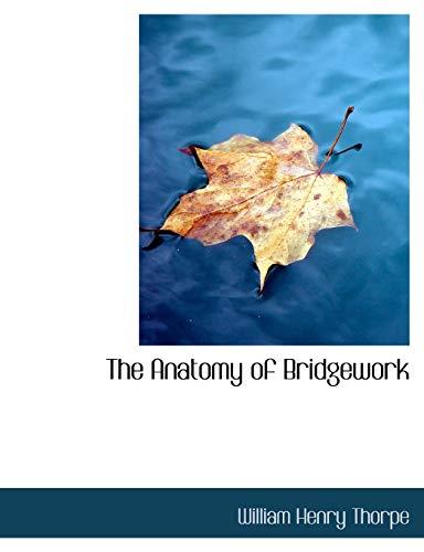 the-anatomy-of-bridgework-large-print-edition