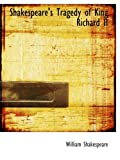 Shakespeare, William: Shakespeare's Tragedy of King Richard II