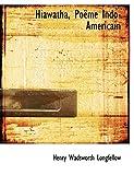 Longfellow, Henry Wadsworth: Hiawatha, PoAlme Indo-AmAcricain (Large Print Edition)