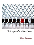 Shakespeare, William: Shakespeare's Julius Cæsar