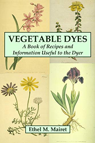 vegetable-dyes-a-book-of-recipes-and-information-useful-to-the-dyer