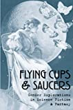 Notkin, Debbie: Flying Cups & Saucers: Gender Explorations In Science Fiction & Fantasy