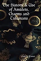 The History & Use of Amulets, Charms and…