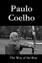 The Way of the Bow by Paulo Coelho