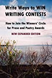 Reid, John Howard: Write Ways to WIN WRITING CONTESTS: How To Join the Winners' Circle for Prose and Poetry Awards, NEW EXPANDED EDITION