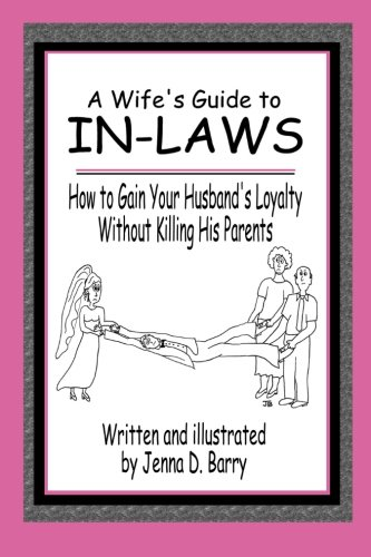a-wifes-guide-to-in-laws-how-to-gain-your-husbands-loyalty-without-killing-his-parents