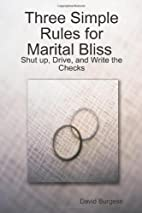 Three SImple Rules for Marital Bliss (trade…