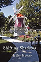 Shifting Shadows by Hadley Hoover