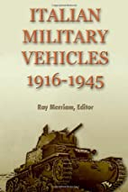 Italian Fighting Vehicles 1916-1945 by Ray…