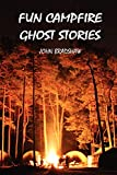 Bradshaw, John: FUN CAMPFIRE GHOST STORIES
