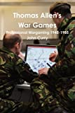 Curry, John: Thomas Allen's War Games Professional Wargaming 1945-1985 (Chinese Edition)