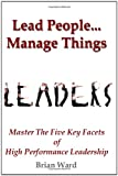 Ward, Brian: Lead People. . .Manage Things