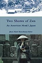 Two Shores of Zen: An American Monk's Japan…