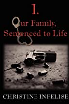 I. Our Family, Sentenced to Life by…