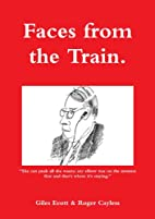 Faces from the Train by Giles Ecott