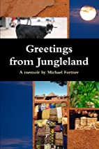 Greetings from Jungleland by Michael Fortner