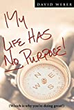 Weber, David: My Life Has No Purpose